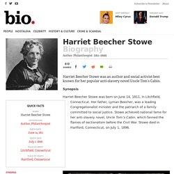 Harriet Beecher Stowe - Author, Philanthropist