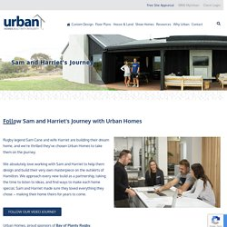 Sam and Harriet Cane build their dream home - Urban Homes