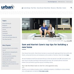 Sam and Harriet Cane's top tips for building a new home - Urban Homes