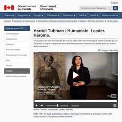 Harriet Tubman: Humaniste. Leader. Héroïne.