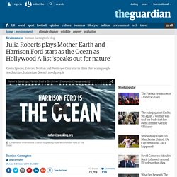 Julia Roberts plays Mother Earth and Harrison Ford stars as the Ocean as Holl...