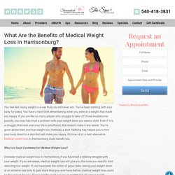 What Are the Benefits of Medical Weight Loss in Harrisonburg? - Shenandoah Women's Healthcare & Spa