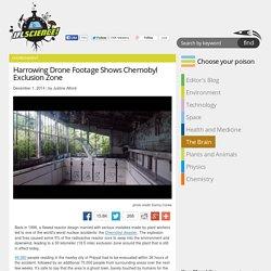 Harrowing Drone Footage Shows Chernobyl Exclusion Zone