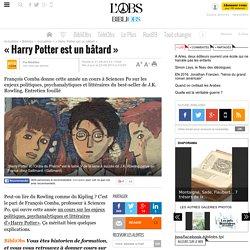« Harry Potter est un bâtard »