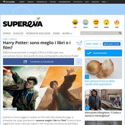 Harry Potter: sono meglio i libri o i film?