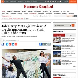 Jab Harry Met Sejal review: A big disappointment for Shah Rukh Khan fans