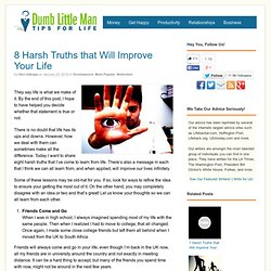 8 Harsh Truths that Will Improve Your Life - Dumb Little Man