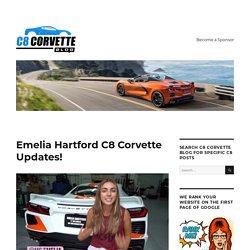 Emelia Hartford C8 Corvette Updates, Videos, & More!