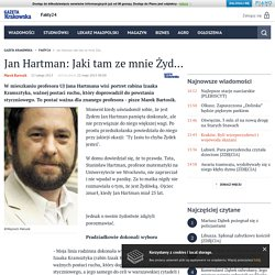 Jan Hartman: Jaki tam ze mnie Żyd... - Gazetakrakowska.pl