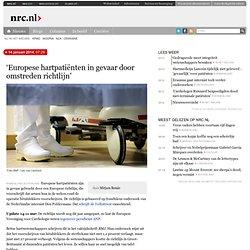NRC: 'Europese hartpatiënten in gevaar door omstreden richtlijn'