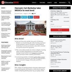 Harvard, Cal-Berkeley take MOOCs to next level