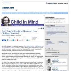 Paul Tough Speaks at Harvard: How Children Succeed - Child In Mind