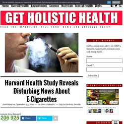 Harvard Health Study Reveals Disturbing News About E-Cigarettes