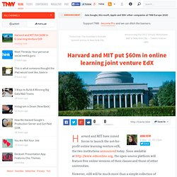 Harvard and MIT Put $60M in E-Learning Venture EdX