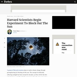 Harvard Scientists Begin Experiment To Block Out The Sun