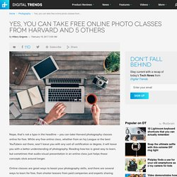 From Harvard to YouTube, 7 Free Online Photography Classes