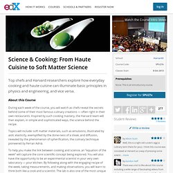 SPU27x: Science & Cooking: From Haute Cuisine to Soft Matter Science