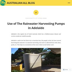 Use of The Rainwater Harvesting Pumps in Adelaide