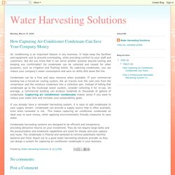 Water Harvesting Solutions: How Capturing Air Conditioner Condensate Can Save Your Company Money