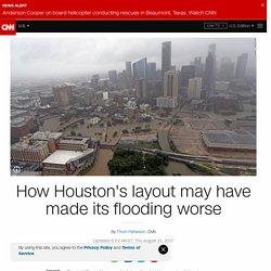 Harvey flooding: How Houston's layout made it worse - CNN