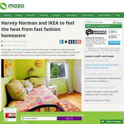 Harvey Norman and IKEA to feel the heat from fast fashion homeware