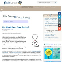 Has Mindfulness Gone Too Far?