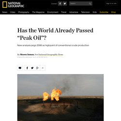 "Has the World Already Passed ""Peak Oil""?"
