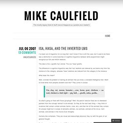 Mike Caulfield » Blog Archive » ISA, HASA, and the Inverted LMS
