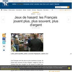 Jeux de hasard: les Français jouent plus, plus souvent, plusd'argent