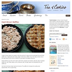 Hash Brown Waffles « Tea & Cookies