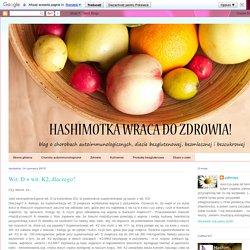 Hashimotka wraca do zdrowia!: Wit. D + wit. K2, dlaczego?