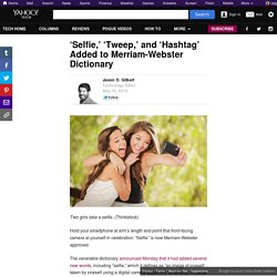 'Selfie,' 'Tweep,' and 'Hashtag' Added to Merriam-Webster Dictionary