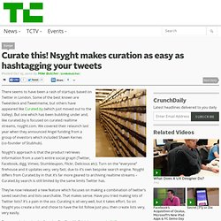 Curate That! Nsyght Makes Twitter Curation As Easy As Hashtagging