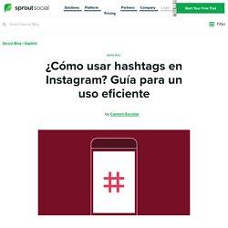 ¿Cómo usar hashtags en Instagram? Guía para un uso eficiente