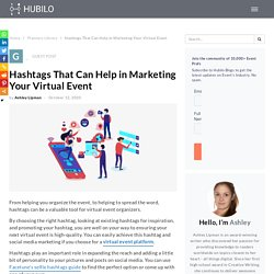 Hashtags That Can Help in Marketing Your Virtual Event