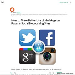 How to Make Better Use of Hashtags on Popular Social Networking Sites