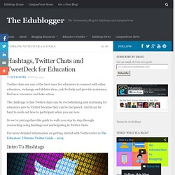 Hashtags, Twitter Chats and TweetDeck for Education