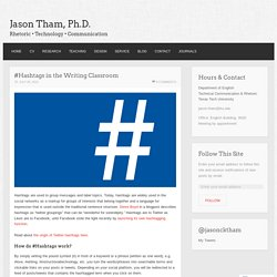 """#Hashtags in the Writing Classroom"" – Tham"
