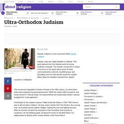 Hasidic Judaism - Ultra-Orthodox Jews - Hasidism