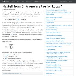 Haskell from C: Where are the for Loops?