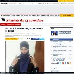 Hasna Aït Boulahcen, entre vodka et niqab