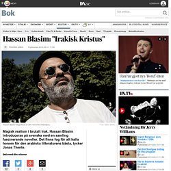 "Hassan Blasim: ""Irakisk Kristus"""