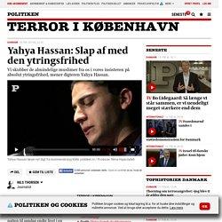 Yahya Hassan: Slap af med den ytringsfrihed