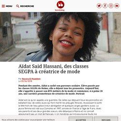 Aïdat Said Hassani, des classes SEGPA à créatrice de mode