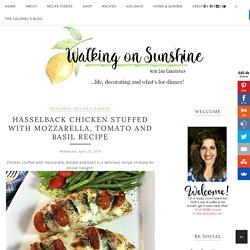 Hasselback Chicken Stuffed with Mozzarella, Tomato and Basil Recipe - Walking...
