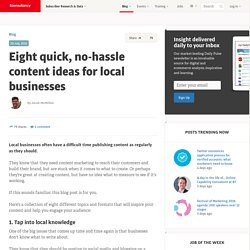 Eight quick, no-hassle content ideas for local businesses