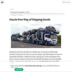 Hassle Free Way of Shipping Goods – Palm Beach Auto Storage – Medium
