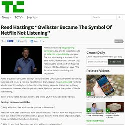 "Reed Hastings: ""Qwikster Became The Symbol Of Netflix Not Listening"""
