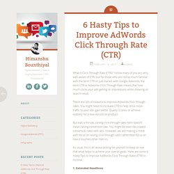6 Hasty Tips to Improve AdWords Click Through Rate (CTR)