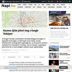 Hasznos újítás jelent meg a Google Térképen - Napi.hu